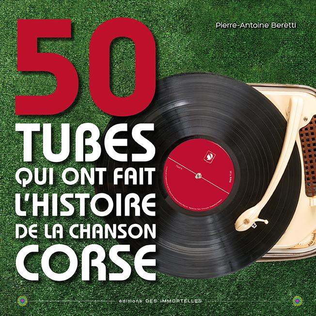 50 TUBES QUI ONT FAIT L'HISTOIRE DE LA CHANSON CORSE