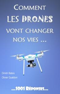 1001 REPONSES - T03 - COMMENT LES DRONES VONT CHANGER NOS VIES...