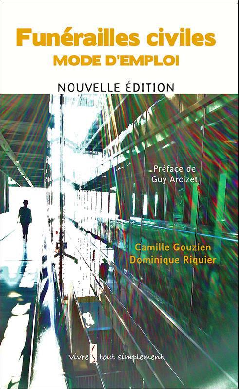 FUNERAILLES CIVILES, MODE D'EMPLOI NOUVELLE EDITION