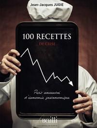 100 RECETTES DE CRISE