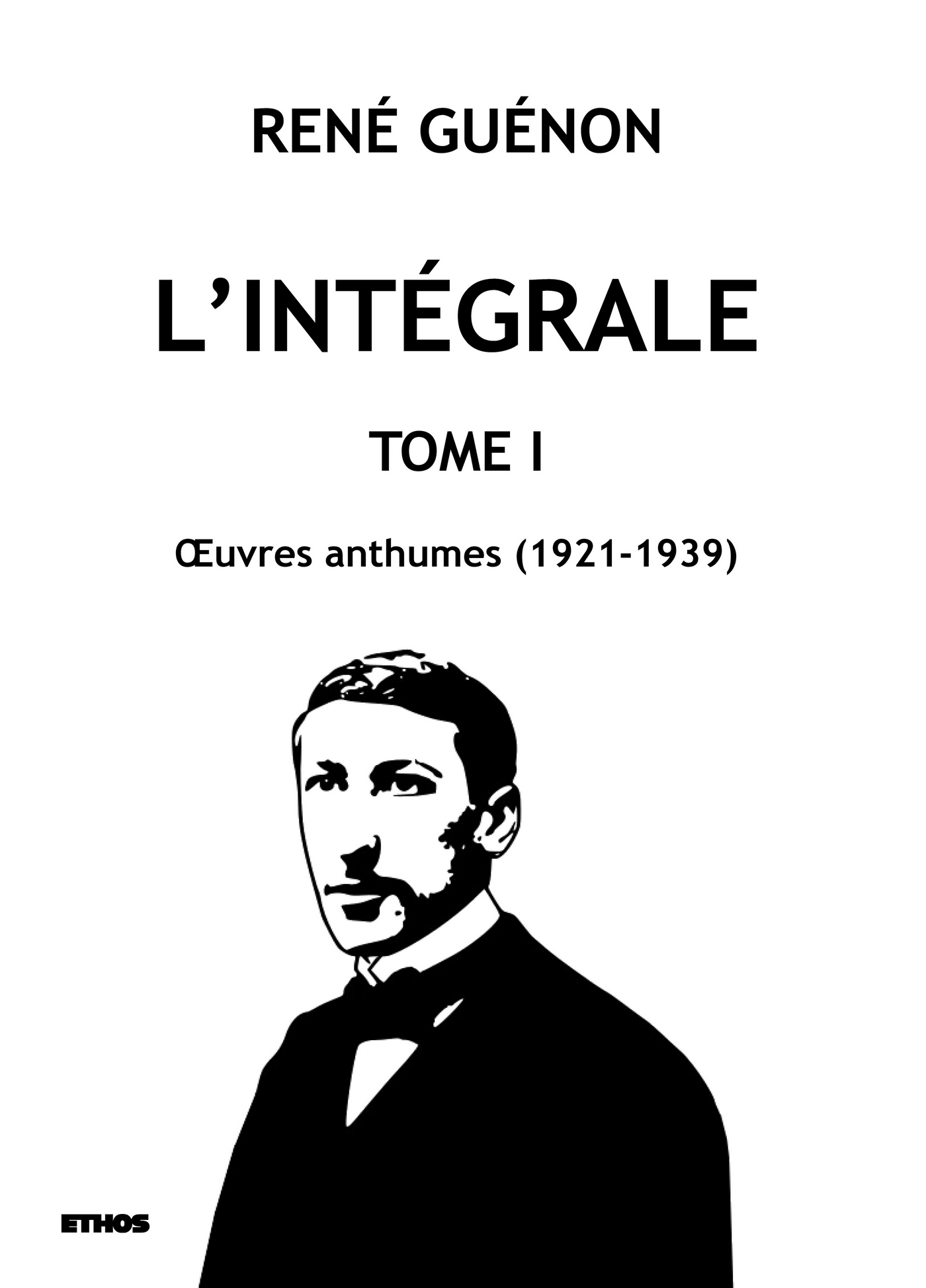 L'INTEGRALE TOME 1 - OEUVRES ANTHUMES (1921-1939)