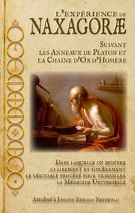 L EXPERIENCE DE NAXAGOR , SUIVANT LES ANNEAUX DE PLATON ET LA CHAINE D OR D HOMERE.