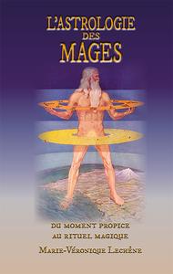 L ASTROLOGIE DES MAGES, DU MOMENT PROPICE AU RITUEL MAGIQUE
