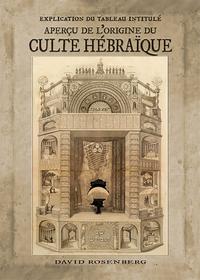 EXPLICATION DU TABLEAU INTITULE APERCU DE L ORIGINE DU CULTE HEBRAIQUE