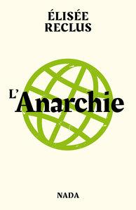ANARCHIE (L') - SUIVI DE L ANARCHISTE ET POURQUOI SOMMES-NOUS ANARCHISTES ?