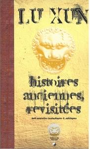 HISTOIRES ANCIENNES, REVISITEES - 8 NOUVELLES FANTASTIQUES ET SATIRIQUES