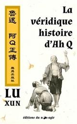 LA VERIDIQUE HISTOIRE D'AH Q