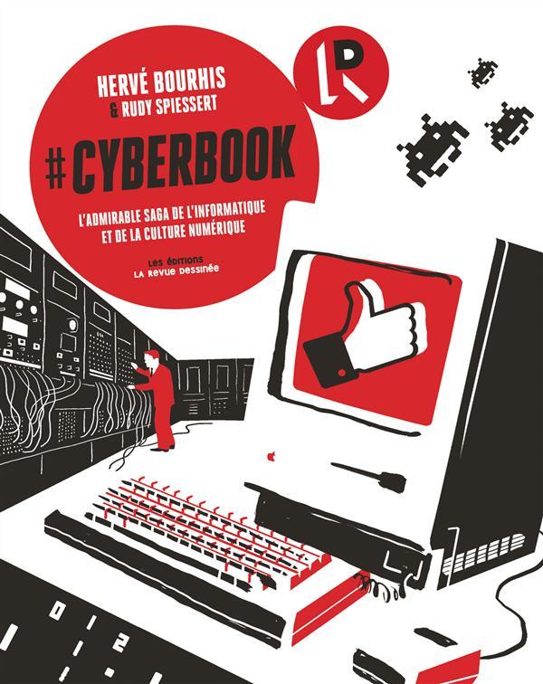 #CYBERBOOK - L'ADMIRABLE SAGA DE L'INFORMATIQUE ET DE LA CULTURE NUMERIQUE