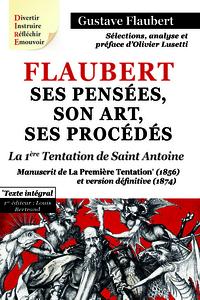 FLAUBERT, SES PENSEES, SON ART, SES PROCEDES. LA PREMIERE TENTATION DE SAINT ANTOINE