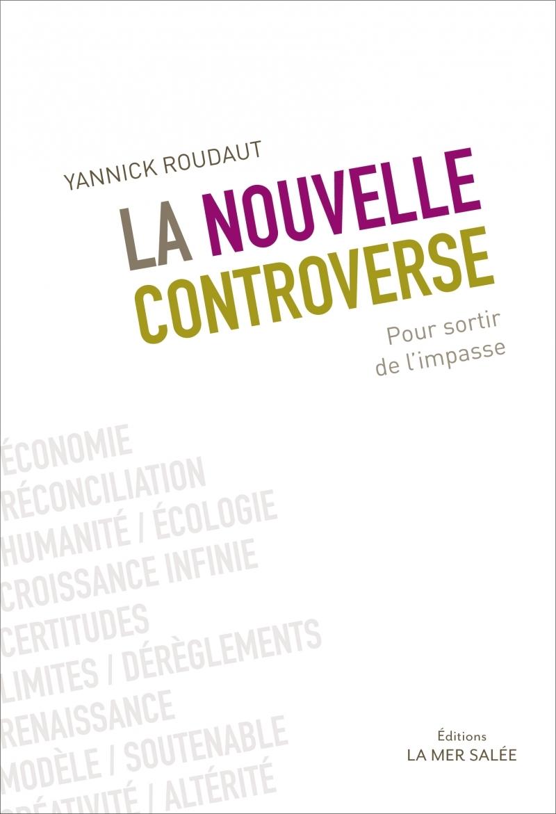 LA NOUVELLE CONTROVERSE - POUR SORTIR DE L'IMPASSE.