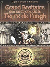LE DONJON DE NAHEULBEUK - GRAND BESTIAIRE DES ENVIRONS DE LA TERRE DE FANGH