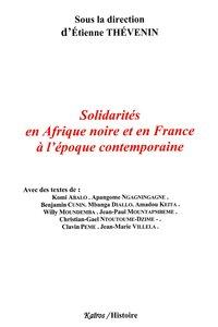 SOLIDARITES EN AFRIQUE NOIRE ET EN FRANCE A L'EPOQUE CONTEMPORAINE