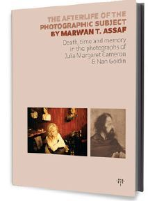 THE AFTERLIFE OF THE PHOTOGRAPHIC SUBJECT - JULIA MARGARET CAMERON & NAN GOLDIN /ANGLAIS