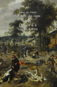 LE DROIT DES GENS LIVRES 3 & 4 - GUERRE & PAIX