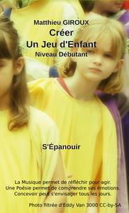 CREER, UN JEU D'ENFANT - S'EPANOUIR