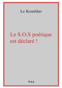 LE S.O.S. POETIQUE EST DECLARE !