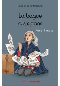 LES LUEURS DE TRAVERSE - TOME 3 - LA BAGUE A SIX PANS