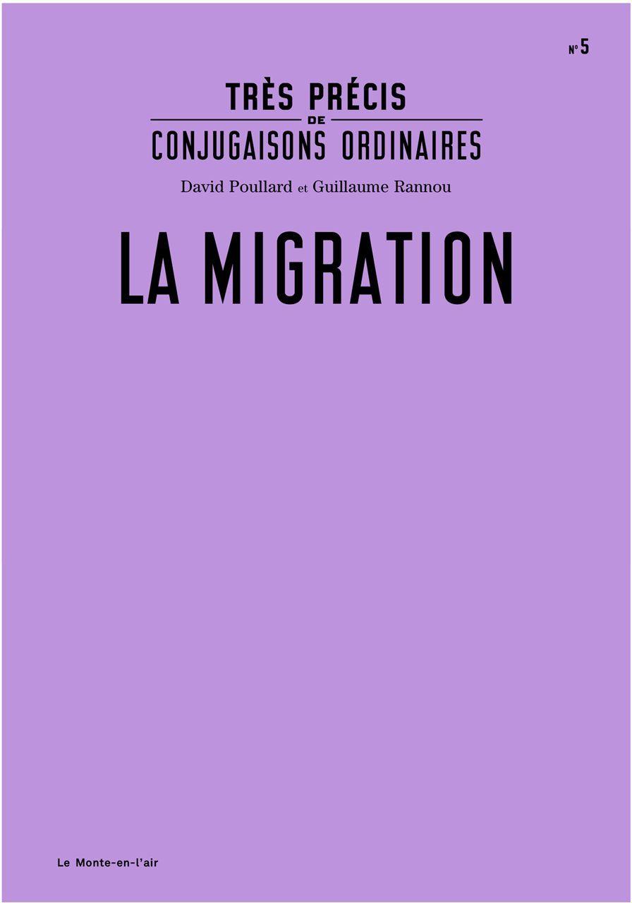 TRES PRECIS DE CONJUGAISONS ORDINAIRES : LA MIGRATION