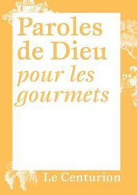 PAROLES DE DIEU POUR LES GOURMETS