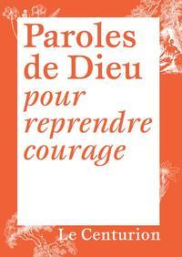 PAROLES DE DIEU POUR REPRENDRE COURAGE