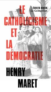 LE CATHOLICISME ET LA DEMOCRATIE