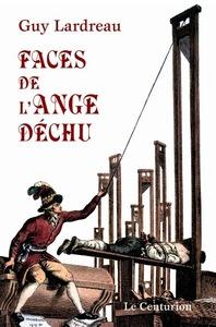 FACES DE L'ANGE DECHU