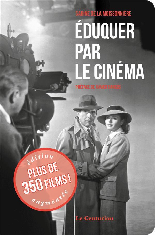 EDUQUER PAR LE CINEMA (NOUVELLE EDITION) AVEC 100 FILMS SUPPLEMENTAIRES