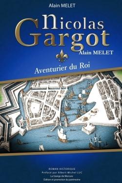NICOLAS GARGOT - AVENTURIER DU ROI