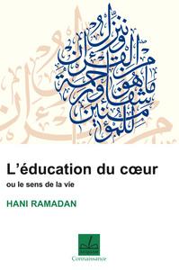EDUCATION DU COEUR OU LE SENS DE LA VIE (L')