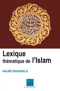 LEXIQUE THEMATIQUE DE L ISLAM