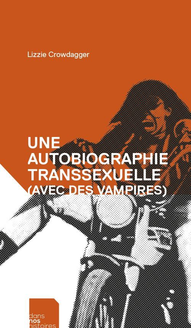UNE AUTOBIOGRAPHIE TRANSSEXUELLE (AVEC DES VAMPIRES) (NED 2020)