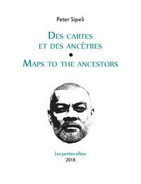 DES CARTES ET DES ANCETRES / MAPS TO THE ANCESTORS