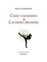 CASSE-CALEBASSES / CALABASH BREAKERS