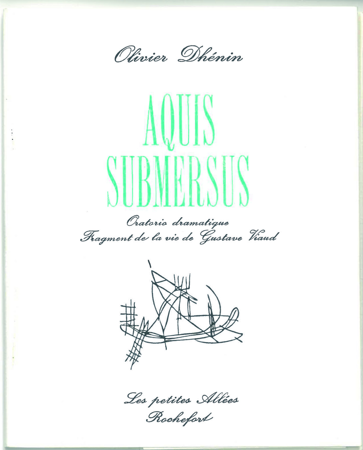 AQUIS SUBMERSUS : ORATORIO DRAMATIQUE, FRAGMENTS DE LA VIE DE GUSTAVE VIAUD