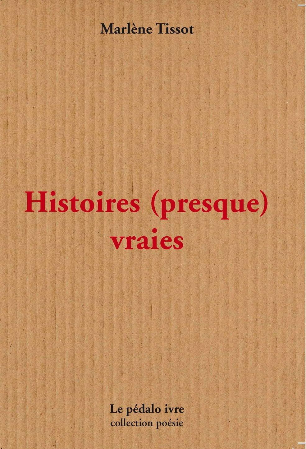 HISTOIRES (PRESQUE) VRAIES