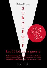 STRATEGIE, LES 33 LOIS DE LA GUERRE