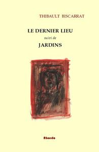 LE DERNIER LIEU, JARDINS