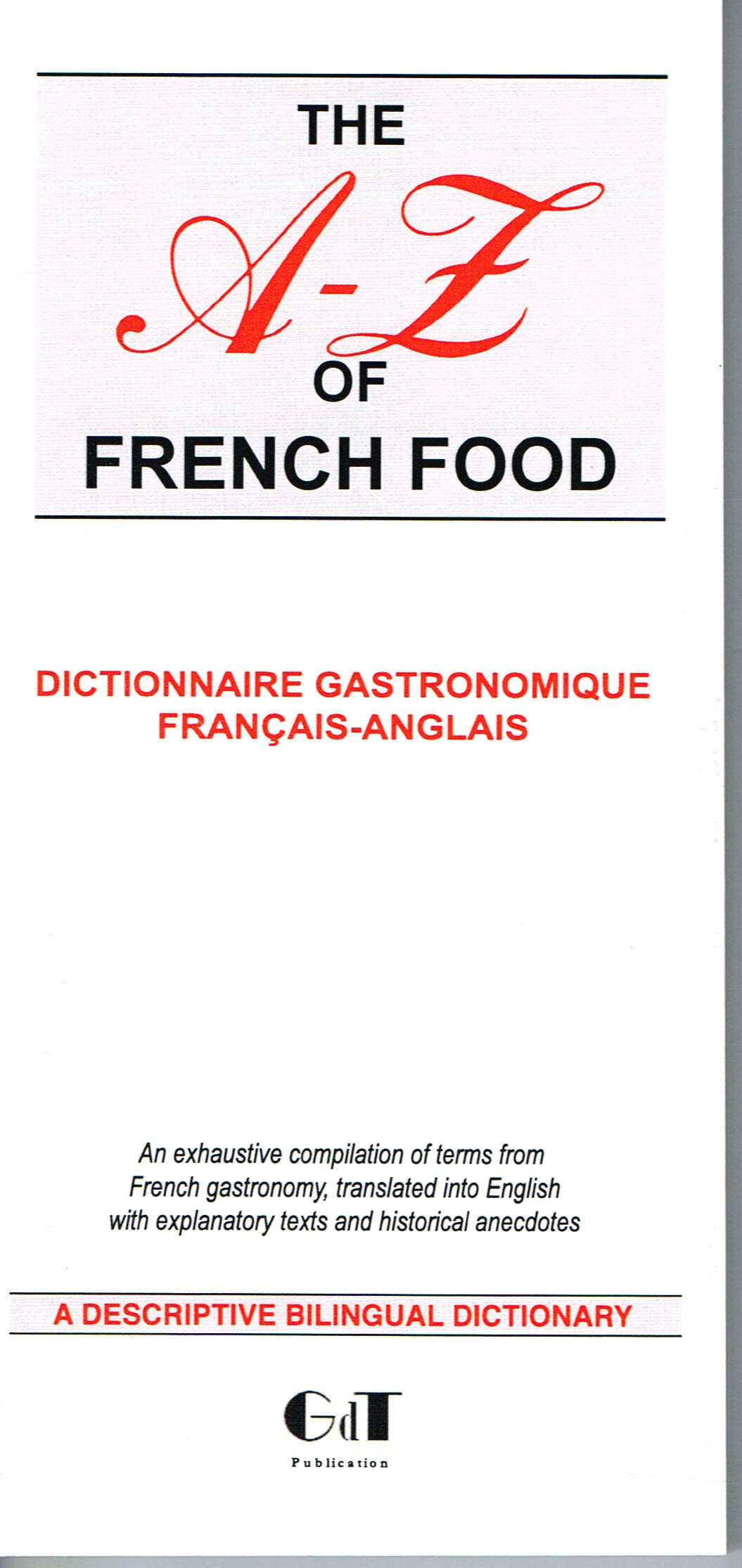 THE A-Z OF FRENCH FOOD (DICTIONNAIRE GASTRONOMIQUE FRANCAIS-ANGLAIS)