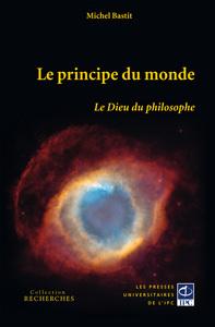 LE PRINCIPE DU MONDE LE DIEU DU PHILOSOPHE