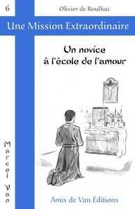 UN NOVICE A L'ECOLE DE L'AMOUR