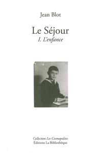 LE SEJOUR - L'ENFANCE