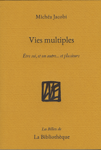VIES MULTIPLES - 26 MANIERES D'ETRE AUTRE