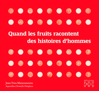 QUAND LES FRUITS RACONTENT DES HISTOIRES D'HOMMES