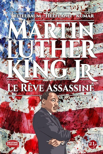 MARTIN LUTHER KING JR. - LE REVE ASSASSINE