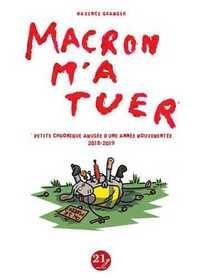 MACRON M\'A TUER - PETITE CHRONIQUE AMUSEE D'UNE ANNEE MOUVEMENTEE  (2018-2019)