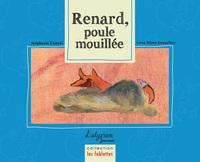 RENARD POULE MOUILLEE