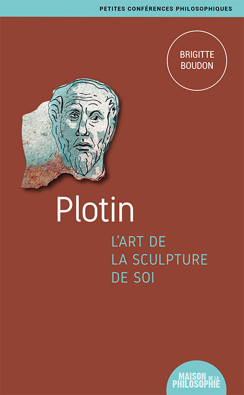 PLOTIN, L ART DE LA SCULPTURE DE SOI