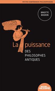 LA PUISSANCE DES PHILOSOPHES ANTIQUES