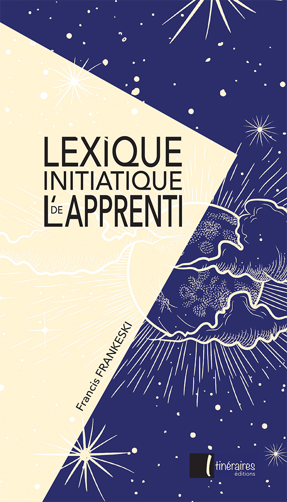 LEXIQUE INITIATIQUE DE L'APPRENTI