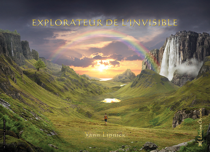 EXPLORATEUR DE L'INVISIBLE, GUIDE PRATIQUE